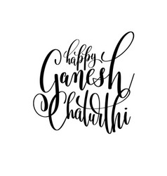 happy ganesh chaturthi hand lettering vector image