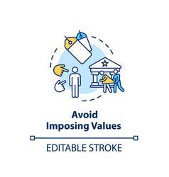 Avoid imposing values concept icon vector