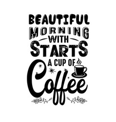 Coffee quote beautiful morning with stars a cup vector