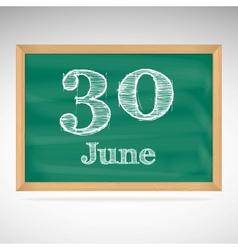 June 30 inscription in chalk on a blackboard vector