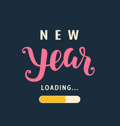 New year is loading amusing new year poster vector