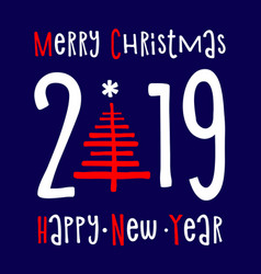 Happy new year 2019 and merry christmas vector