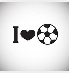 i love soccer on white background vector image