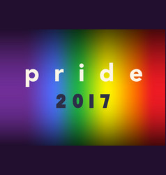 gay pride 2017 inspirational gay pride poster vector image