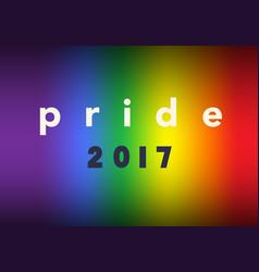 Gay pride 2017 inspirational pride poster vector