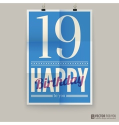 Happy birthday poster card nineteen years old vector