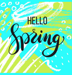 hello spring lettering on hand drawn background vector image