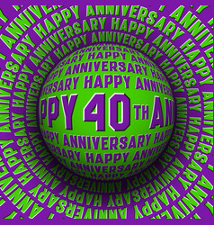 happy 40th anniversary patterned sphere rolling vector image