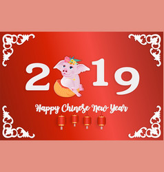 happy chinese new year 2019 year of the pig a vector image