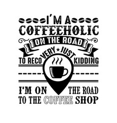 I m coffee on road coffee shop vector