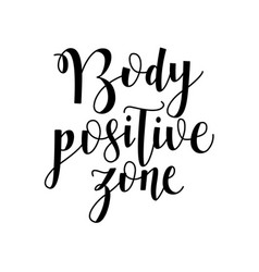 body positive zone handwritten lettering sign vector image