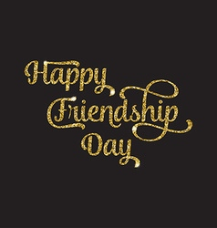 Golden glittering text Happy Friendship Day on vector