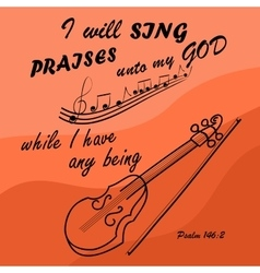 I will sing to god while i am with violin vector