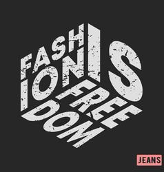 t-shirt print design fashion is freedom vintage vector image