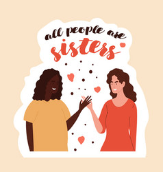 All people are sisters concept vector