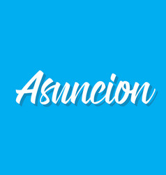 Asuncion text design calligraphy vector