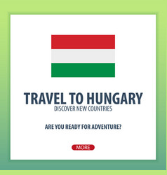 travel to hungary discover and explore new vector image