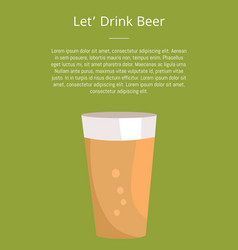 lets drink beer poster with text and pint of drink vector image