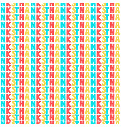 Colorful textual seamless pattern with word thanks vector