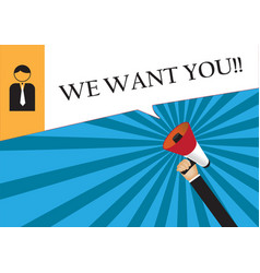 hand holding megaphone to speech - we want you vector image
