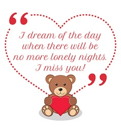 Inspirational love quote I dream of the day when vector image
