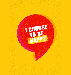 I choose to be happy inspiring creative vector