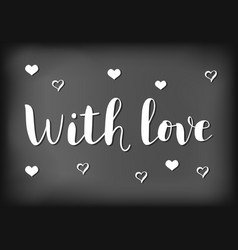 with love on chalkboard background vector image