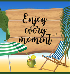 enjoy every moment typography inscription with vector image