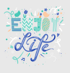 Enjoy life lettering vector