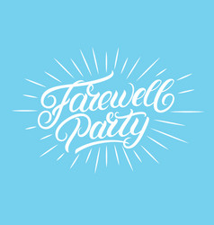 Farewell party hand written lettering vector