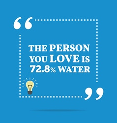 Funny quote The person you love is 728 water vector