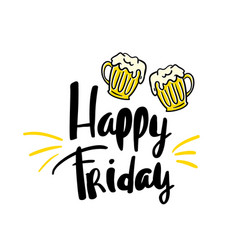 Happy fridaybeer hand written typography poster vector