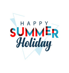 happy summer holiday template design vector image