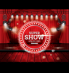 Super show open red curtains with spotlights vector