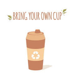 reusable eco coffee mug for drinks in a cafe in a vector image