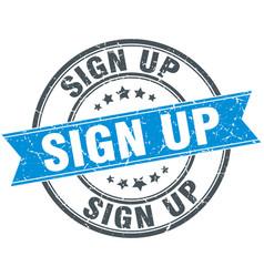 Sign up blue round grunge vintage ribbon stamp vector