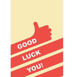 Good luck you greeting card Hand gesture is good vector