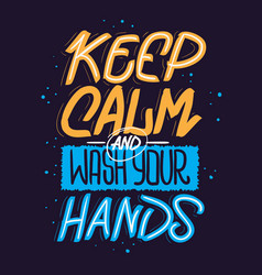 keep calm and wash your hands motivational slogan vector image