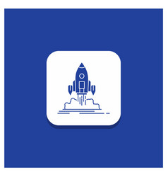 blue round button for launch mission shuttle vector image