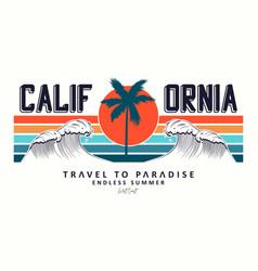 california slogan for t-shirt typography vector image