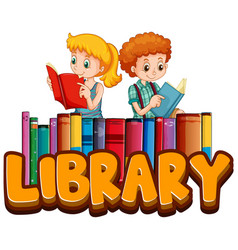 font design for word library with kids reading vector image
