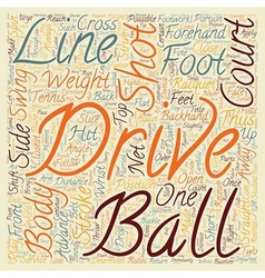 The Drive In Tennis text background wordcloud vector image