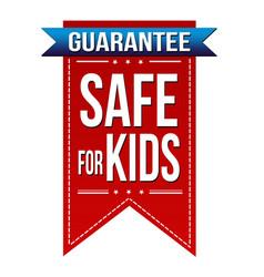 Safe for kids banner design vector