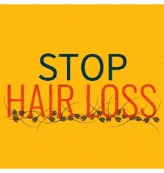 Stop hair loss poster vector image vector image