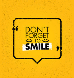 Do not forget to smile positive motivation vector
