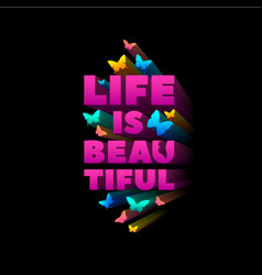 life is beautiful quote for t shirt print vector image