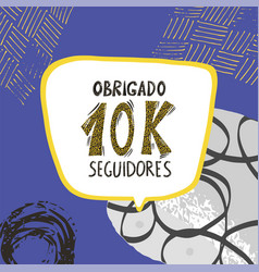 10 k obrigado seguidores thank you portuguese vector