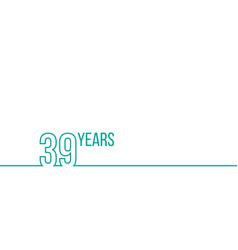 39 years anniversary or birthday linear outline vector
