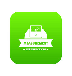 Measurement instrument icon green vector