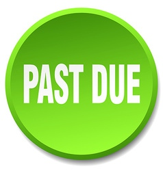 Past due green round flat isolated push button vector